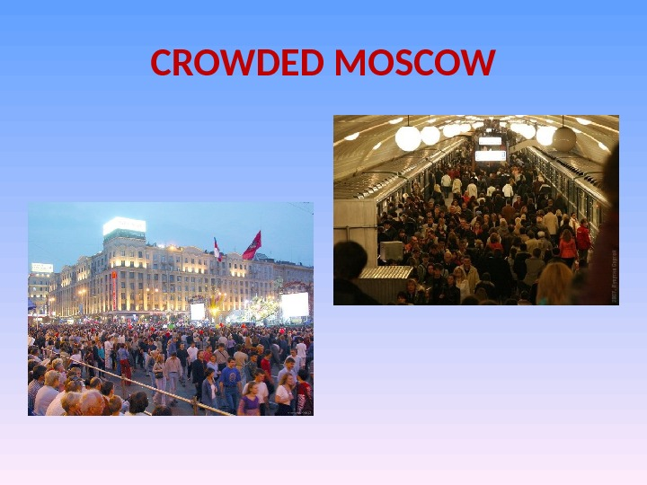 CROWDED MOSCOW