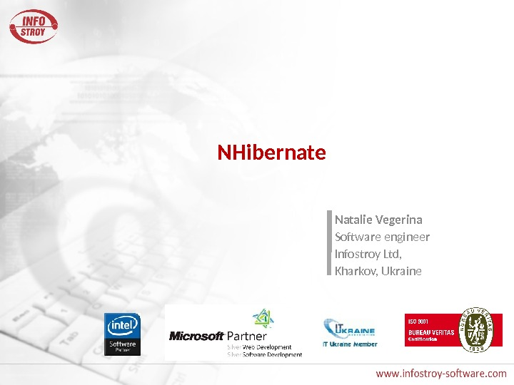 NHibernate Natalie Vegerina Software engineer Infostroy Ltd,  Kharkov, Ukraine