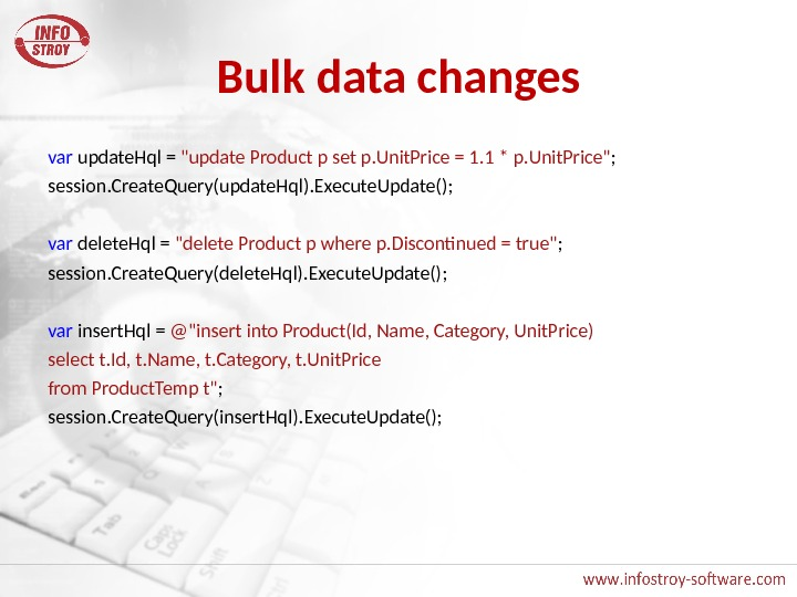 Bulk data changes var update. Hql = update Product p set p. Unit. Price = 1.