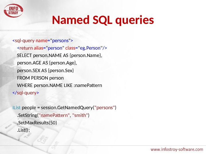 Named SQL queries  sql-query  name =  persons    return  alias
