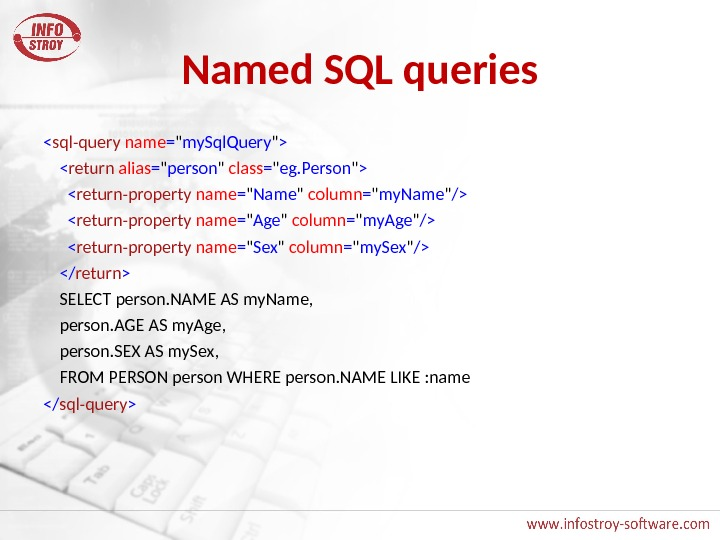 Named SQL queries  sql-query  name =  my. Sql. Query    return