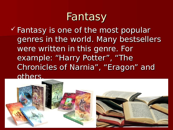 Fantasy is one of the most popular genres in the world. Many bestsellers were written in