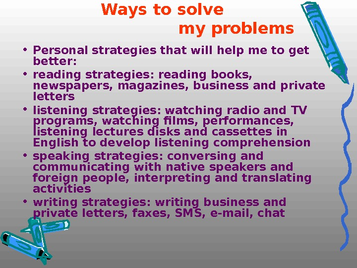 Ways to solve      my problems • Personal strategies that will help