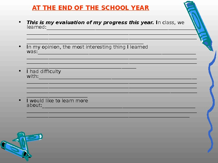 • This is my evaluation of my progress this year.  I n class, we