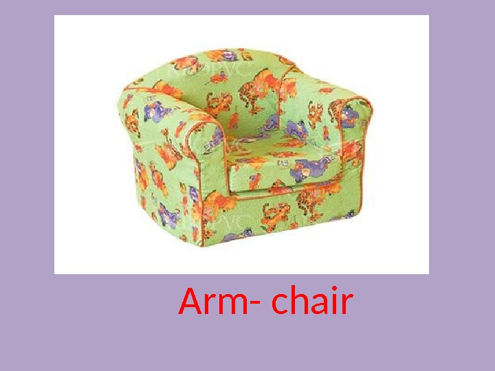 Arm- chair