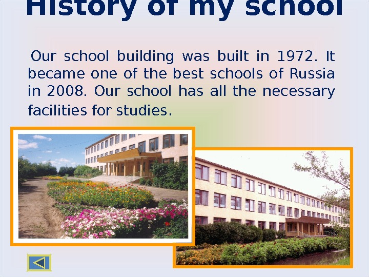 History of my school Our school building was built in 1972.  It became one of