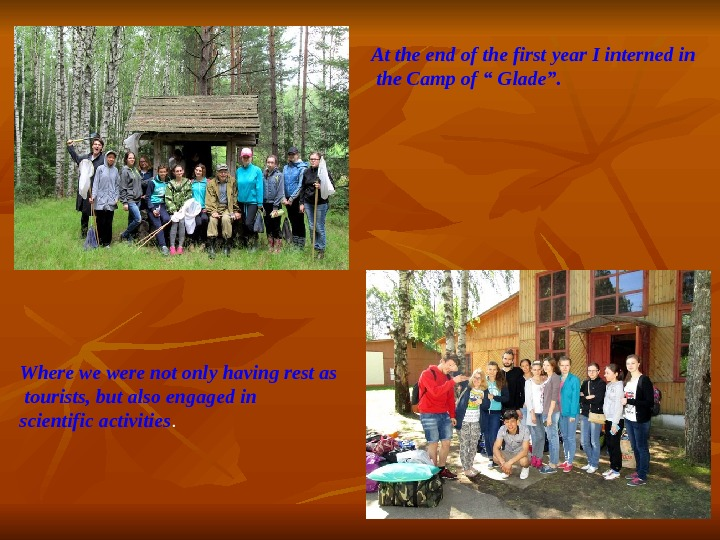"At the end of the first year I interned in  the Camp of "" Glade""."