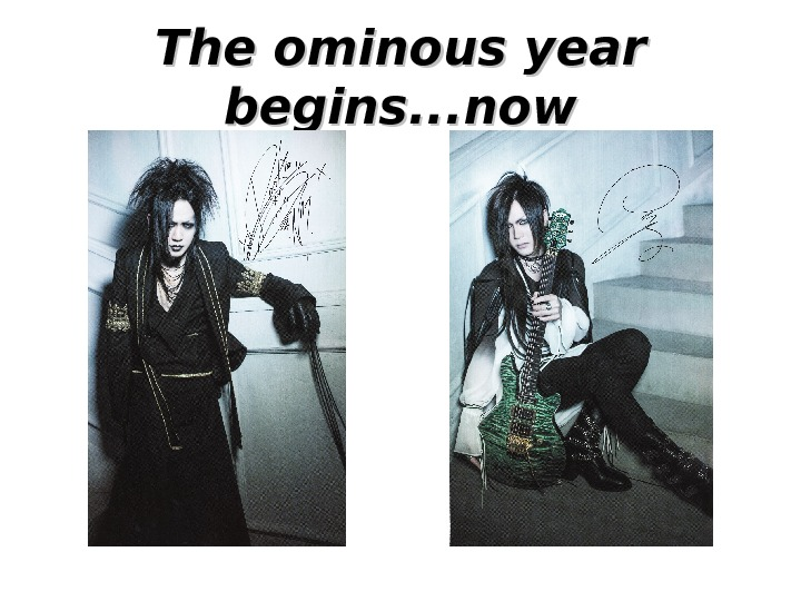 The ominous year begins. . . now