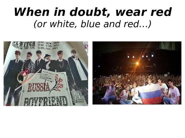 When in doubt, wear red (or white, blue and red…)