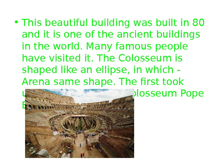• This beautiful building was built in 80 and it is one of the ancient