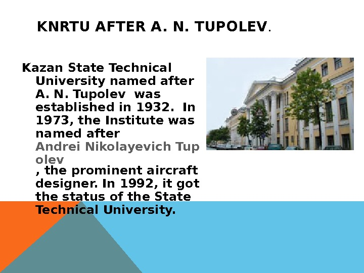 K NRTU AFTER A. N. TUPOLEV. Kazan State Technical University named after A. N. Tupolev was