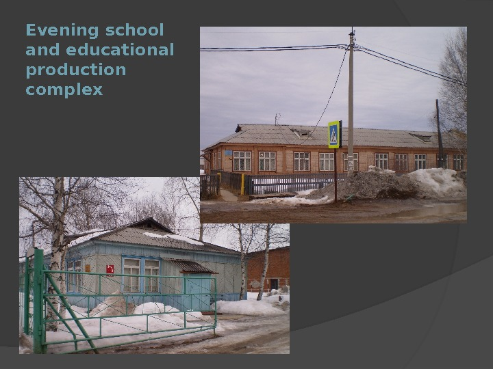 Evening school and educational production complex