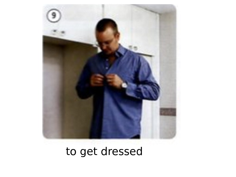 to get dressed