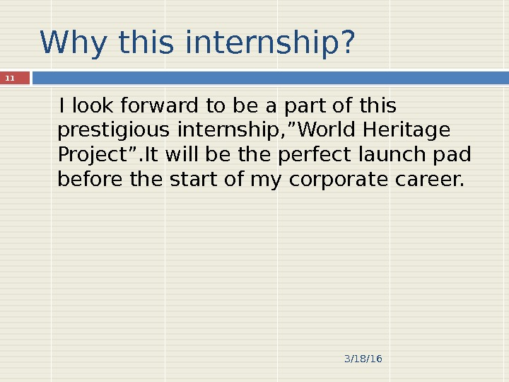 "Why this internship? I look forward to be a part of this prestigious internship, ""World Heritage"