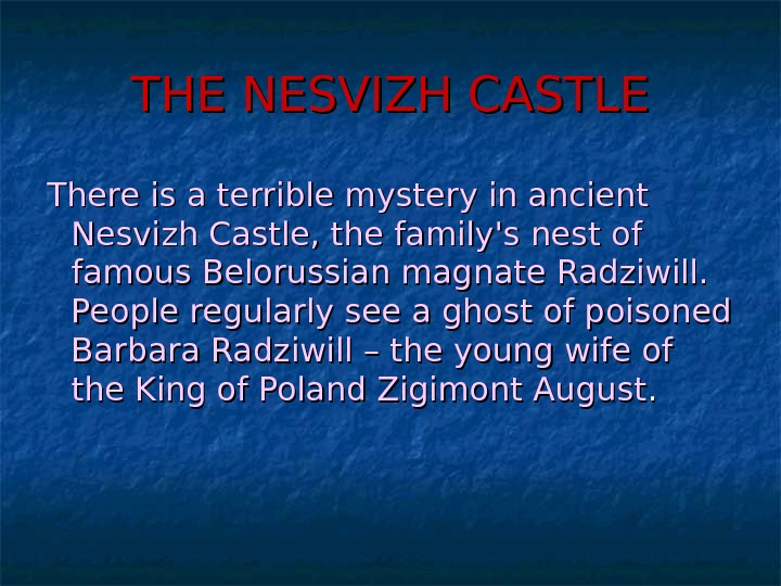THE NESVIZH CASTLE  There is a terrible mystery in ancient Nesvizh Castle, the