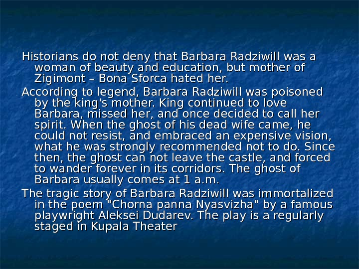 Historians do not deny that Barbara Radziwill was a woman of beauty and education, but mother