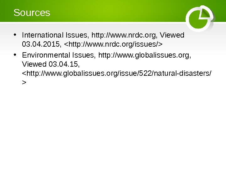 Sources • International Issues, http: //www. nrdc. org, Viewed 03. 04. 2015, http: //www. nrdc. org/issues/