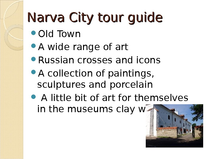 Narva City tour guide  Old Town A wide range of art Russian crosses and icons