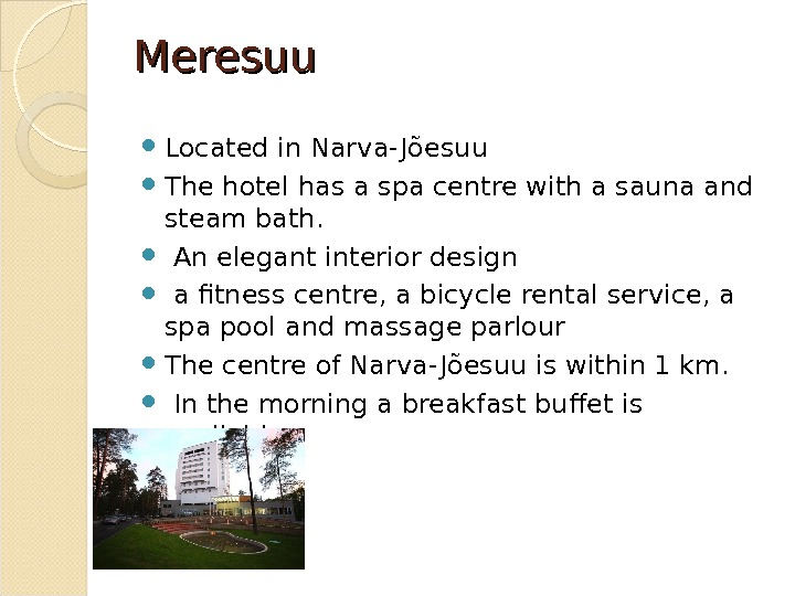 Meresuu Located in Narva- Jõesuu The hotel has a spa centre with a sauna and steam