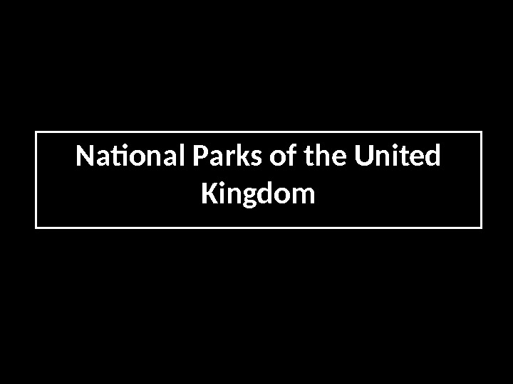 National Parks of the United Kingdom 01 13