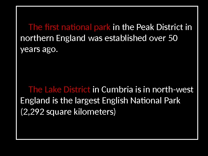 The first national park in the Peak District in northern England was established over 50 years