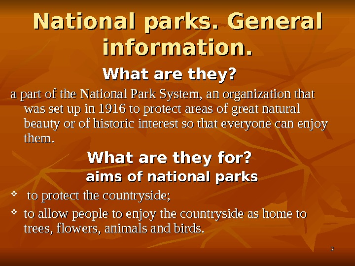 22 National parks. General information. What are they?  a part of the National Park System,