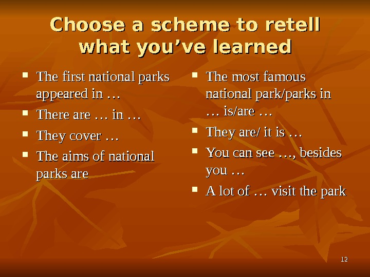 1212 Choose a scheme to retell what you've learned The first national parks appeared in …