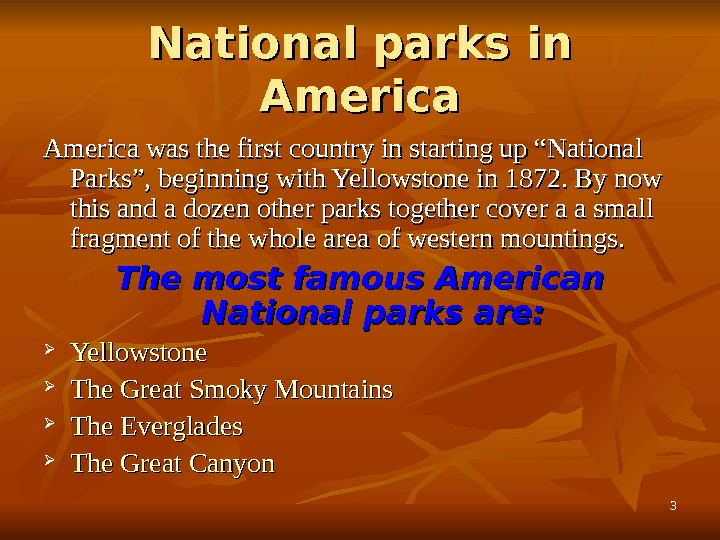 "33 National parks in America was the first country in starting up ""National Parks"", beginning with"