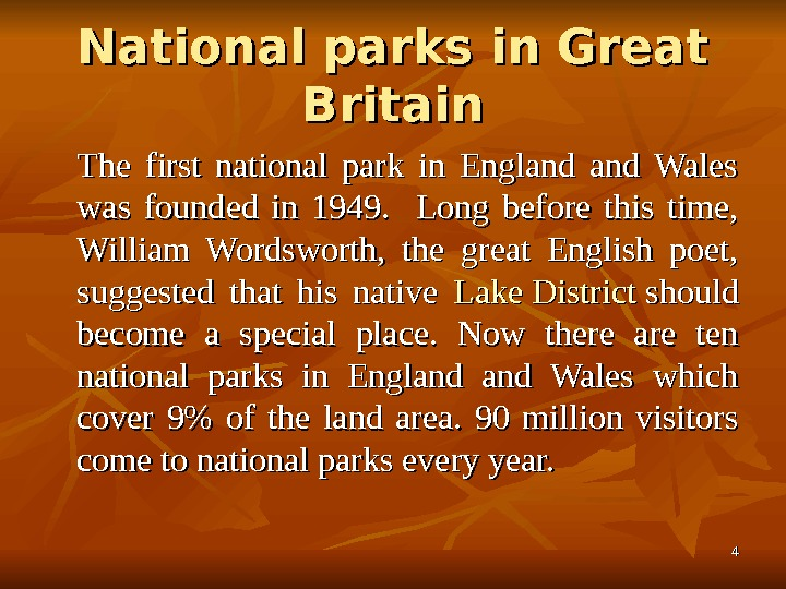 44 National parks in Great Britain The first national park in England and Wales was founded
