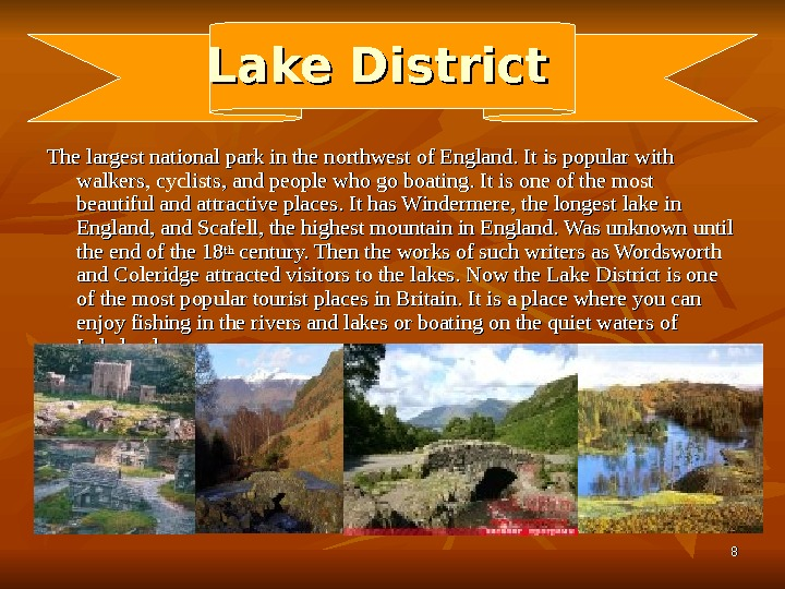 88 Lake District The largest national park in the northwest of England. It is popular with