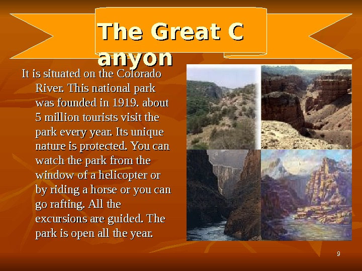 99 The Great C anyon It is situated on the Colorado River. This national park
