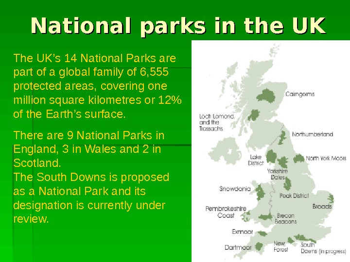 National parks in the UK The UK's 14 National Parks are part of a global family