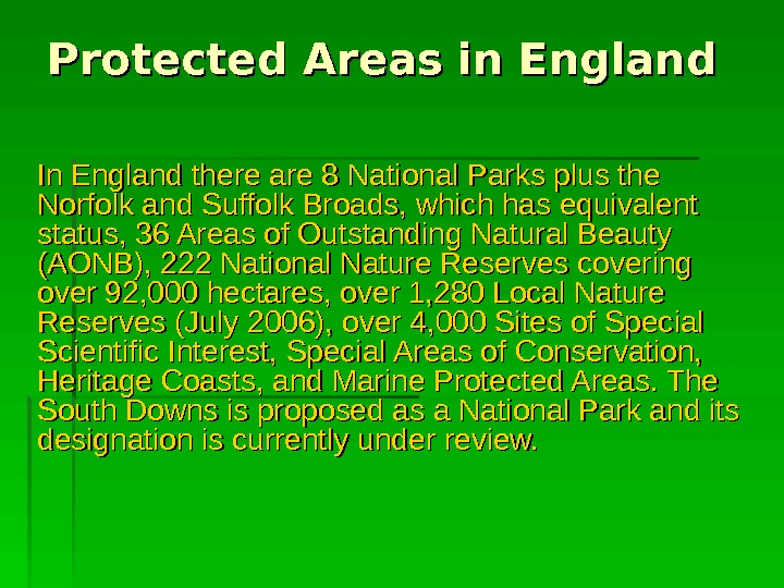 Protected Areas in England In England there are 8 National Parks plus the Norfolk and Suffolk