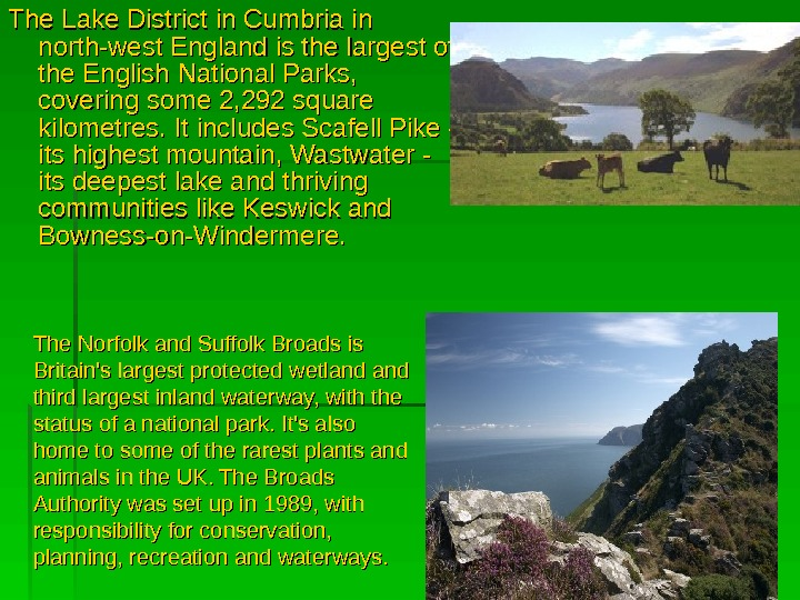 The Lake District in Cumbria in north-west England is the largest of the English National Parks,
