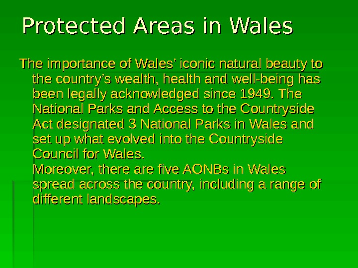 Protected Areas in Wales The importance of Wales' iconic natural beauty to the country's wealth, health