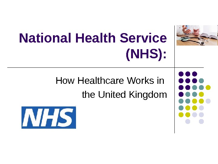 National Health Service (NHS): How Healthcare Works in the United Kingdom