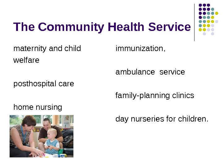 The Community Health Service maternity and child welfare posthospital care home nursing immunization,