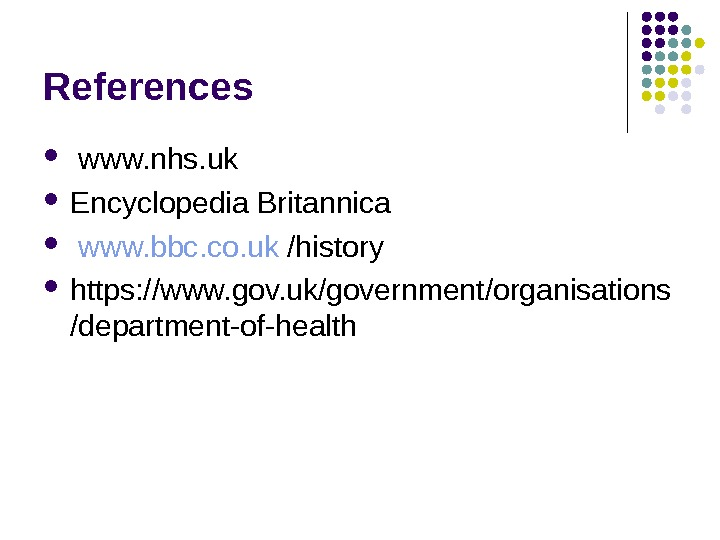 References  www. nhs. uk Encyclopedia Britannica  www. bbc. co. uk /history https: