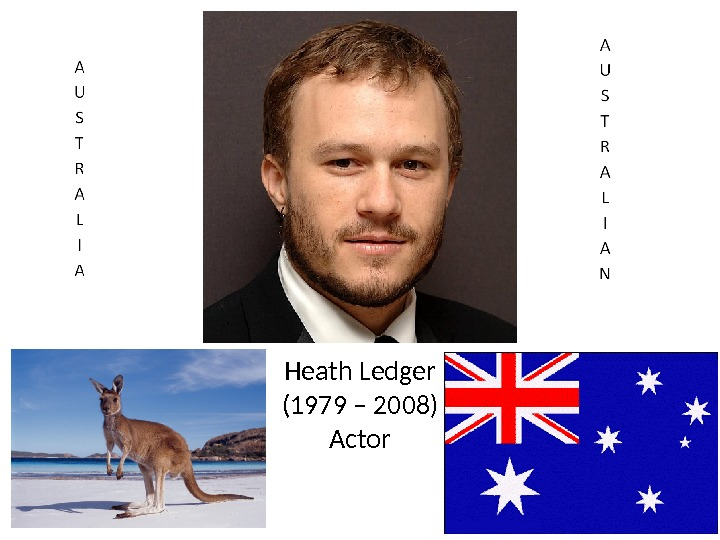 Heath Ledger (1979 – 2008) Actor