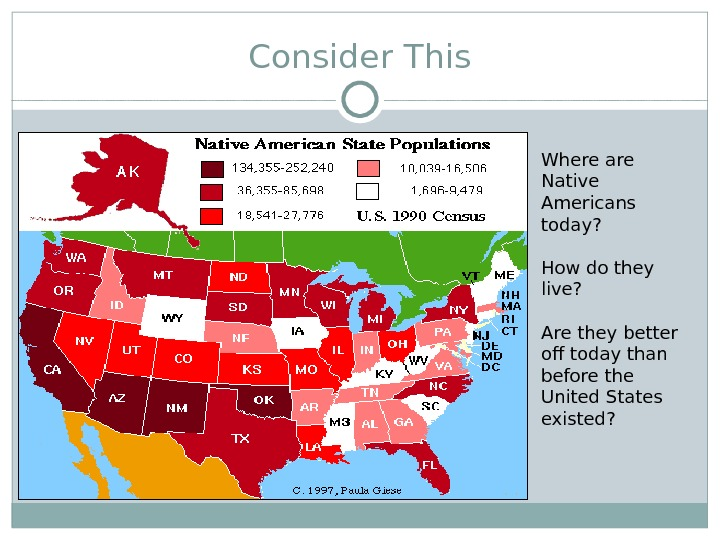 Consider This Where are Native Americans today? How do they live? Are they better off today