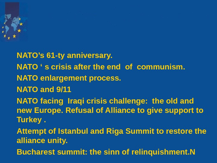 NATO's 61 -ty anniversary. NATO ' s crisis after the end of communism. NATO