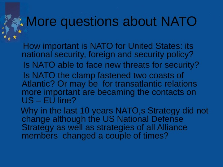 More questions about NATO How important is NATO for United States: its national security,