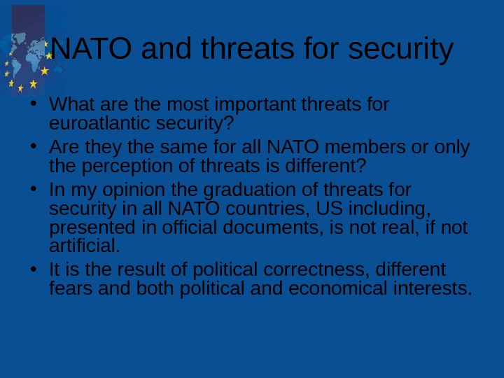 NATO and threats for security • What are the most important threats for euroatlantic