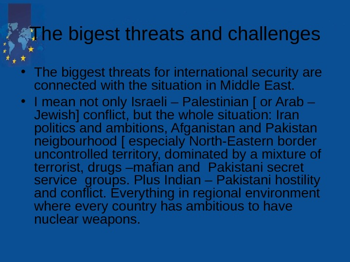 The bigest threats and challenges • The biggest threats for international security are connected