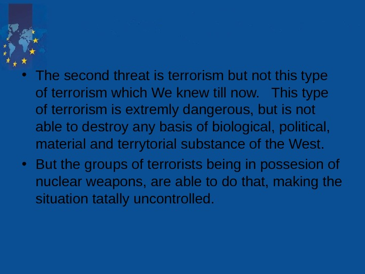 • The second threat is terrorism but not this type of terrorism which We