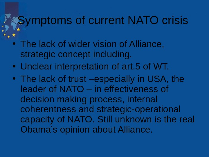 Symptoms of current NATO crisis  • The lack of wider vision of Alliance,