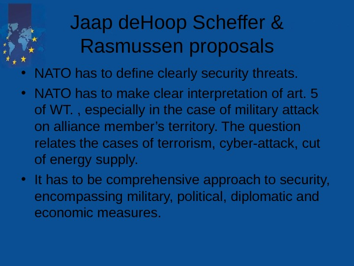 Jaap de. Hoop Scheffer & Rasmussen proposals • NATO has to define clearly security