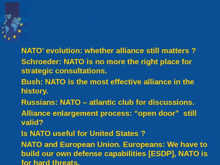 NATO' evolution: whether alliance still matters ?  Schroeder: NATO is no more the