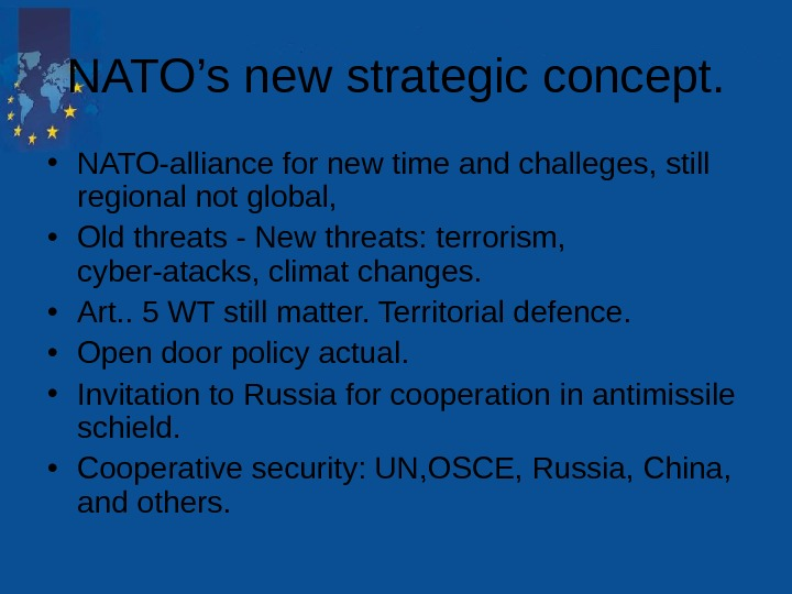 NATO's new strategic concept.  • NATO-alliance for new time and challeges, still regional