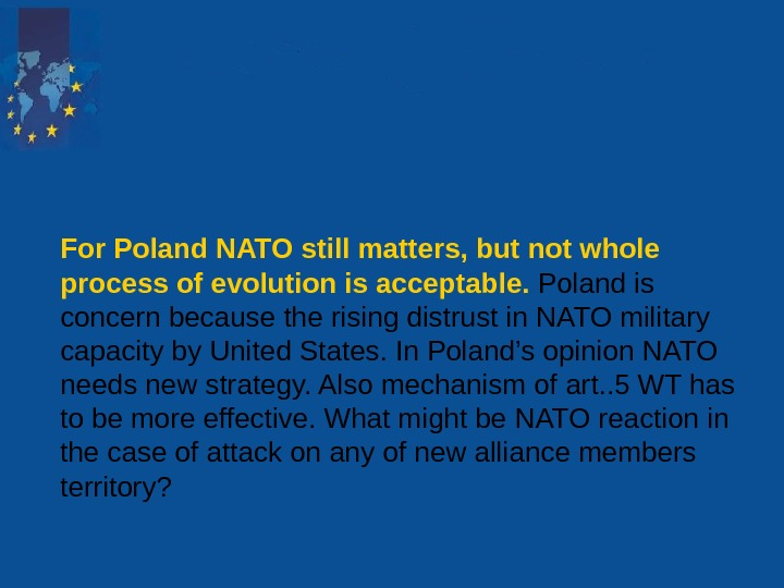 For Poland NATO still matters, but not whole process of evolution is acceptable.